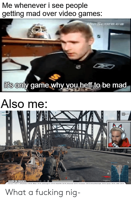 25 Best Memes About Its Only Game Why You Heff To Be Mad Its Only Game Why You Heff To Be Mad Memes