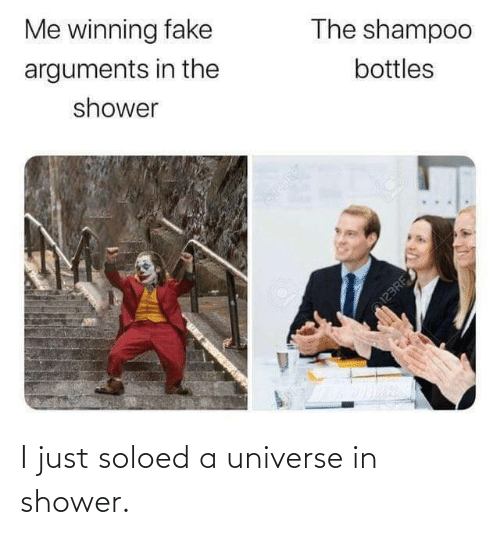 winning: Me winning fake  The shampoo  arguments in the  bottles  shower  123RF I just soloed a universe in shower.
