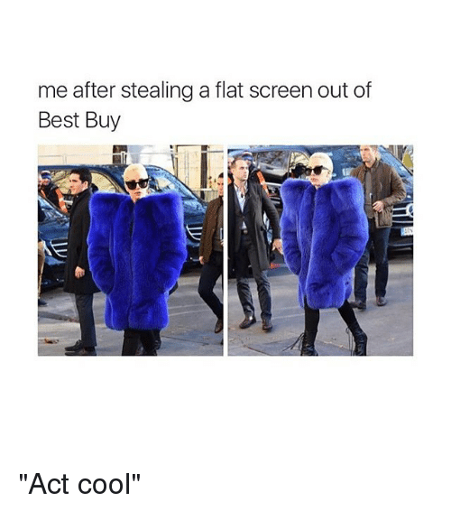 """flat screen: meafter stealing a flat screen out of  Best Buy """"Act cool"""""""