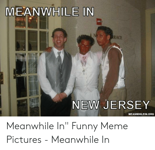 """Funny, Meme, and New Jersey: MEANWHILE IN  RACE  NEW JERSEY  MEANWHILEIN.ORG Meanwhile In"""" Funny Meme Pictures - Meanwhile In"""