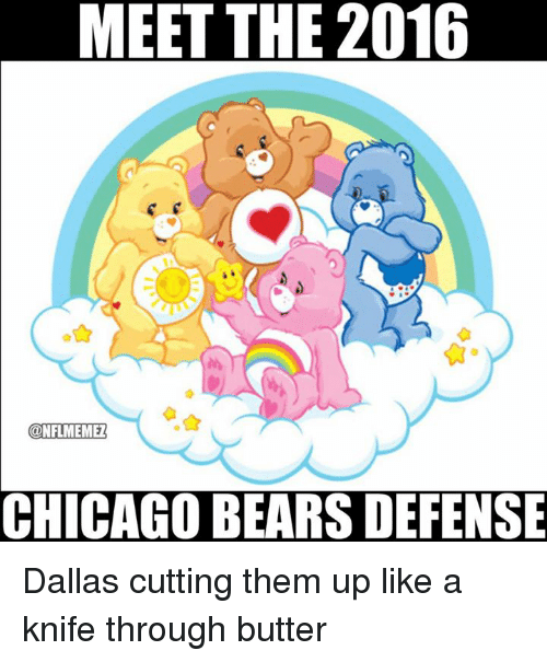 Chicago Bear: MEET THE 2016  CONFIMEMEZ  CHICAGO BEARS DEFENSE Dallas cutting them up like a knife through butter
