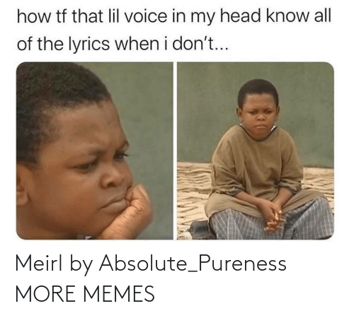 Absolute: Meirl by Absolute_Pureness MORE MEMES
