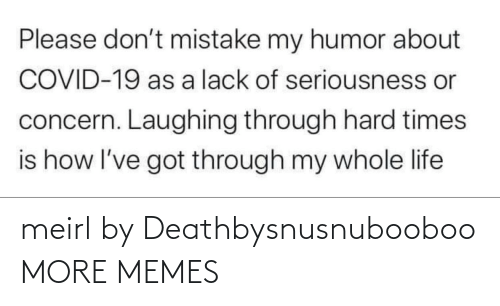 Today: meirl by Deathbysnusnubooboo MORE MEMES
