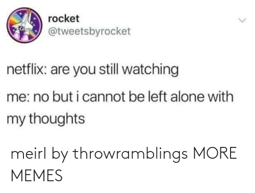 Today: meirl by throwramblings MORE MEMES
