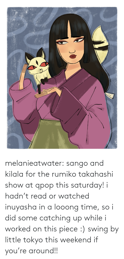 swing: melanieatwater: sango and kilala for the rumiko takahashi show at qpop this saturday! i hadn't read or watched inuyasha in a looong time, so i did some catching up while i worked on this piece :) swing by little tokyo this weekend if you're around!!