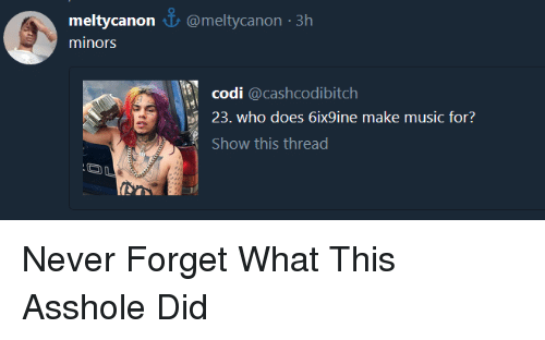 Blackpeopletwitter, Funny, and Music: meltycanon @meltycanon 3h  minors  codi @cashcodibitch  23. who does 6ix9ine make music for?  Show this thread