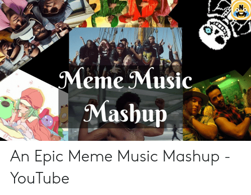 Meme Music Mashup an Epic Meme Music Mashup - YouTube | Meme