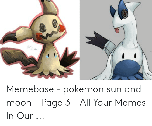 Memebase, Memes, and Pokemon: Memebase - pokemon sun and moon - Page 3 - All Your Memes In Our ...