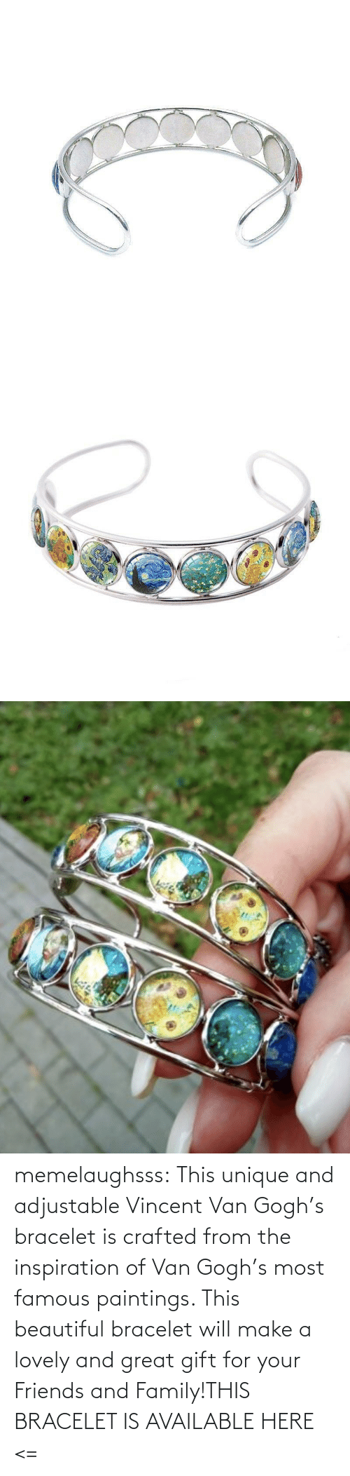 make a: memelaughsss:  This unique and adjustable Vincent Van Gogh's bracelet is crafted from the inspiration of Van Gogh's most famous paintings. This beautiful bracelet will make a lovely and great gift for your Friends and Family!THIS BRACELET IS AVAILABLE HERE <=