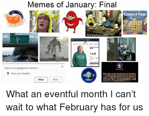 Memes of January Final Connect Four GPolarSaurusRe Wants to