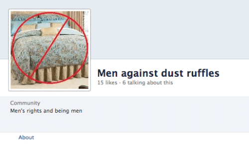 ruffles: Men against dust ruffles  15 likes 6 talking about this  Community  Men's rights and being men  About