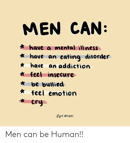 Can Be: Men can be Human!!