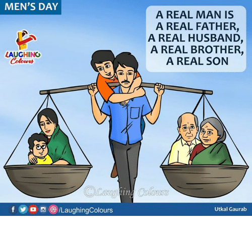 Husband, Indianpeoplefacebook, and Brother: MEN'S DAY  A REAL MAN IS  A REAL FATHER,  A REAL HUSBAND  A REAL BROTHER,  A REAL SON  LAUGHING  Colowrs  f y o CILaughingColours  Utkal Gaurab