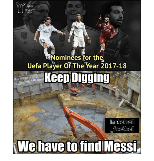2017: MEN'S PLAYER  OF THE YEAR  2017/18  rates  rares  adidas  ndard  Nominees for the  Uefa Player Of The Year 2017-18  Keep Digging  ofind Messi