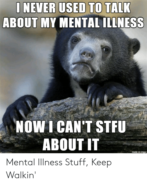 Stuff: Mental Illness Stuff, Keep Walkin'
