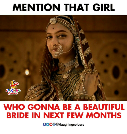 Beautiful, Girl, and Indianpeoplefacebook: MENTION THAT GIRL  LAUGHING  WHO GONNA BE A BEAUTIFUL  BRIDE IN NEXT FEW MONTHS  0oce③laughingcolours