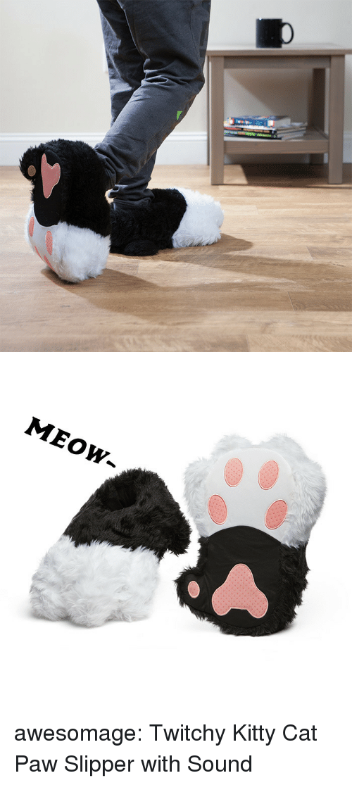 Tumblr, Blog, and Cat: MEOW- awesomage:  Twitchy Kitty Cat Paw Slipper with Sound
