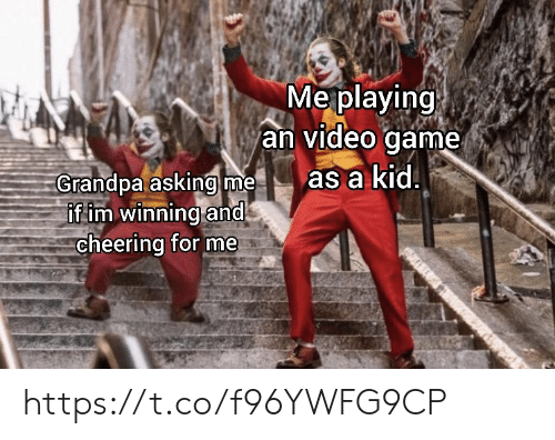 Memes, Grandpa, and Game: Meplaying  an video game  as a kid  Grandpa asking me  if im winning and  cheering for me https://t.co/f96YWFG9CP
