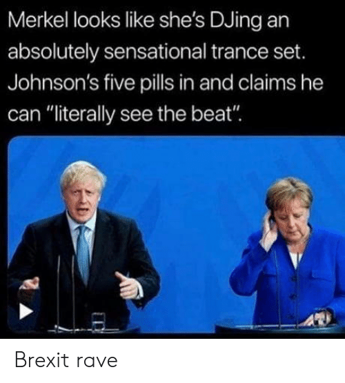 """Sensational: Merkel looks like she's DJing an  absolutely sensational trance set.  Johnson's five pills in and claims he  can """"literally see the beat"""" Brexit rave"""