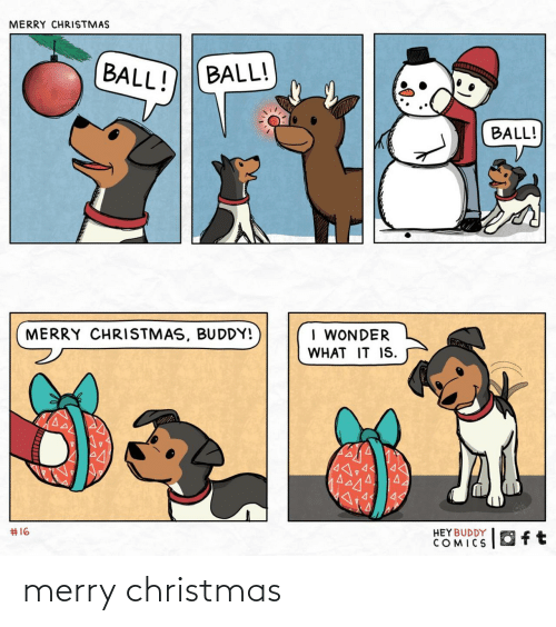 What It Is: MERRY CHRISTMAS  BALL!  BALL!  BALL!  I WONDER  MERRY CHRISTMAS, BUDDY!  WHAT IT IS.  4<  14.  #16  HEYBUDDY  COMICS merry christmas