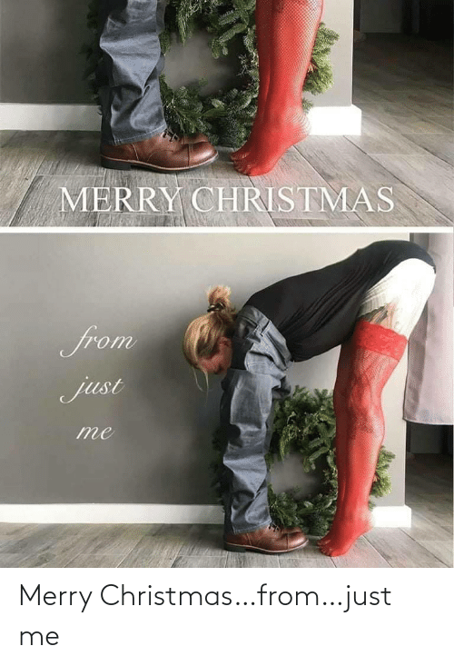 Christmas, Merry Christmas, and Just: MERRY CHRISTMAS  from  just Merry Christmas…from…just me