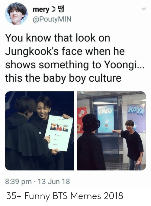 Memes 2018: mery  @PoutyMIN  You know that look on  Jungkook's face when he  shows something to Yoongi...  this the baby boy culture  NKKYKOY  SHOOKY  ae  en  8:39 pm 13 Jun 18 35+ Funny BTS Memes 2018