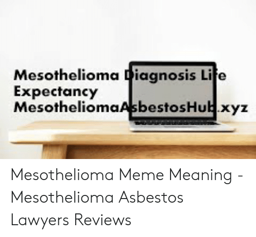 Mesothelioma Diagnosis Life Expectancy