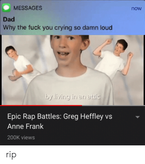 Messages Now Dad Why The Fuck You Crying So Damn Loud By Living In