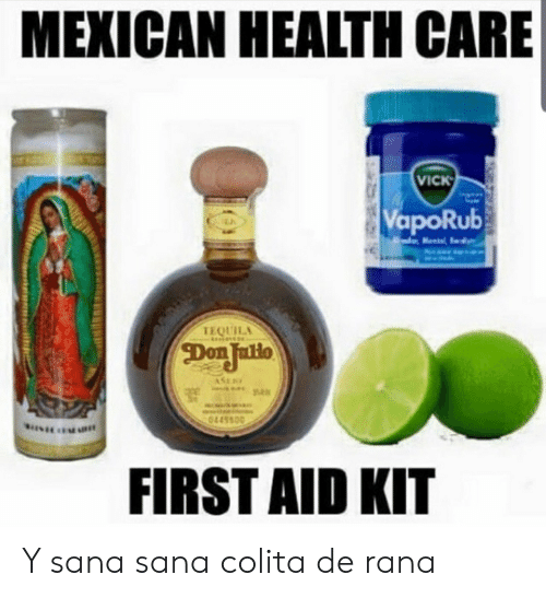 Ÿ˜˜: MEXICAN HEALTH CARE  VICK  VapoRub  Mental  TEQUILA  Don Jallo  ASE  0445500  FIRST AID KIT Y sana sana colita de rana
