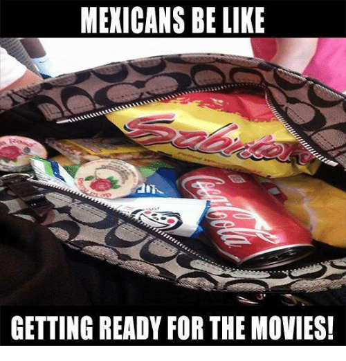 Mexican Be Like