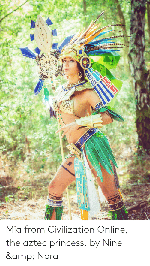Princess: Mia from Civilization Online, the aztec princess, by Nine & Nora