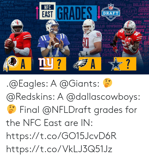 NFL draft: MIA  GUARS BILLSR  NFC  EAST  NFL  DRAFT  GRADE  DRAFT  2019  ZONA  RDINALS PALEHNS  ILLS O  elers  PAT  GD  AHAWNKS  LAND  NS .@Eagles: A @Giants: 🤔 @Redskins: A @dallascowboys: 🤔  Final @NFLDraft grades for the NFC East are IN: https://t.co/GO15JcvD6R https://t.co/VkLJ3Q51Jz