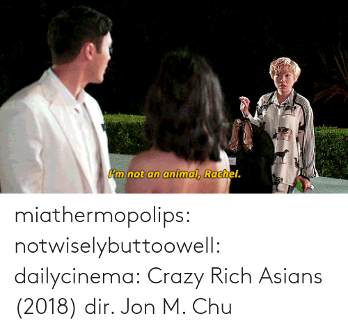 rich: miathermopolips:  notwiselybuttoowell:  dailycinema:  Crazy Rich Asians (2018) dir. Jon M. Chu