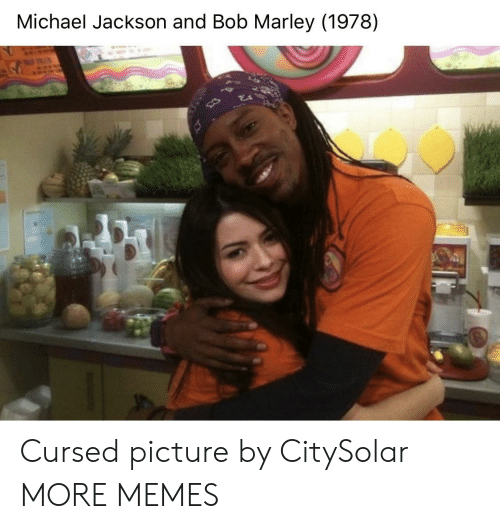 Bob Marley: Michael Jackson and Bob Marley (1978) Cursed picture by CitySolar MORE MEMES