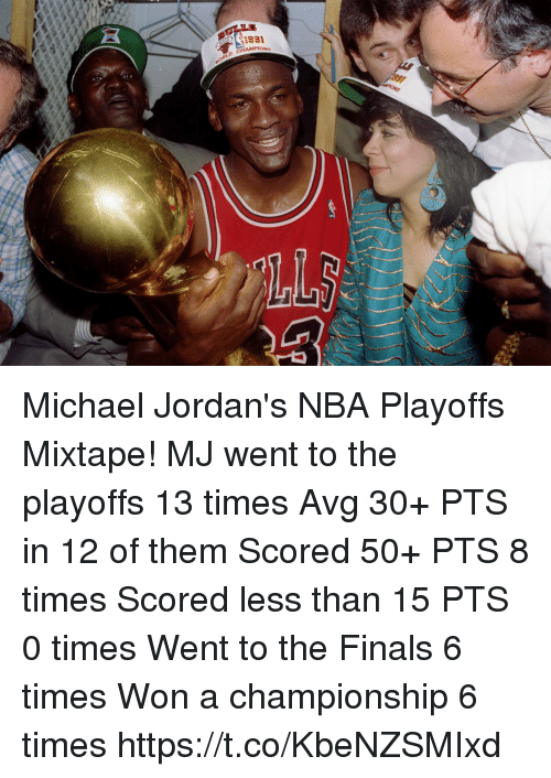 Finals, Jordans, and Memes: Michael Jordan's NBA Playoffs Mixtape!   MJ went to the playoffs 13 times  Avg 30+ PTS in 12 of them Scored 50+ PTS 8 times Scored less than 15 PTS 0 times Went to the Finals 6 times Won a championship 6 times    https://t.co/KbeNZSMIxd