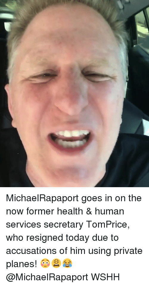 Memes, Wshh, and Today: MichaelRapaport goes in on the now former health & human services secretary TomPrice, who resigned today due to accusations of him using private planes! 😳😩😂 @MichaelRapaport WSHH