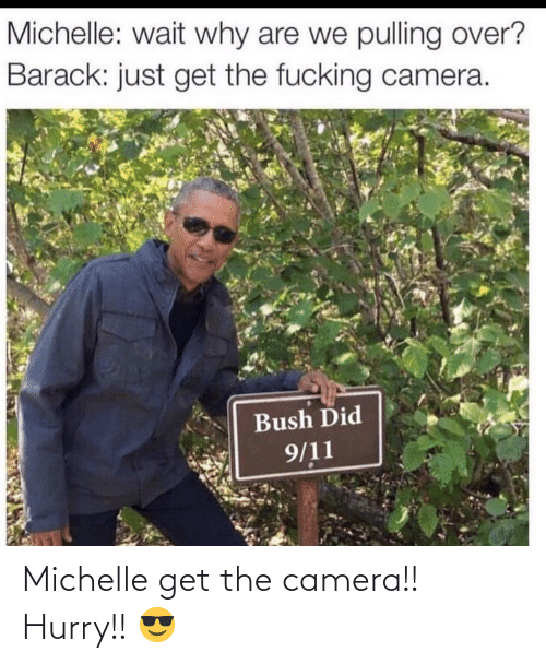 hurry: Michelle get the camera!! Hurry!! 😎