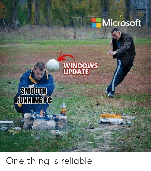 windows update: Microsoft  WINDOWS  UPDATE  SMOOTH  RUNNINGPC One thing is reliable