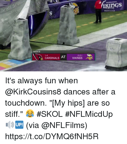 "stiff: MIDDESOCA  @KirkCousins8  WEEK 6  1-4  2-2-1  CARDINALS AT It's always fun when @KirkCousins8 dances after a touchdown.  ""[My hips] are so stiff."" 😂 #SKOL #NFLMicdUp 🔊🆙 (via @NFLFilms) https://t.co/DYMQ6fNH5R"