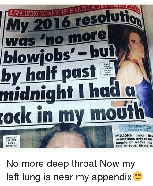 Ðÿ˜…: midnight resolutioN  I had but  SUCKER  eral IMA  MEAL  Nex  a  more  past  in my mouth  Dy DECCA STUSOS  MILLIONS make Now  BARE TO  resolutions only to brea  BELIEVE:  couplo of weeks into  Kinky  but it took Kirsty Ma  Kirsty is No more deep throat Now my left lung is near my appendix😒