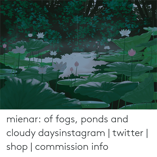 Redbubble: mienar:  of fogs, ponds and cloudy daysinstagram | twitter | shop | commission info