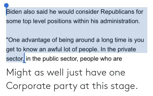 corporate: Might as well just have one Corporate party at this stage.