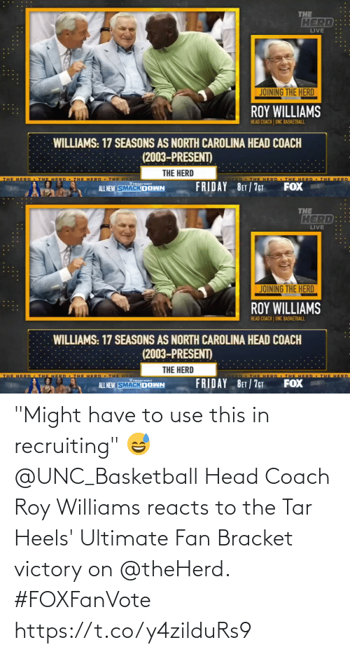 "heels: ""Might have to use this in recruiting"" 😅  @UNC_Basketball Head Coach Roy Williams reacts to the Tar Heels' Ultimate Fan Bracket victory on @theHerd. #FOXFanVote https://t.co/y4zilduRs9"