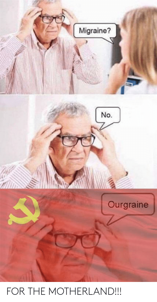 Motherland: Migraine?  No.  Ourgraine FOR THE MOTHERLAND!!!