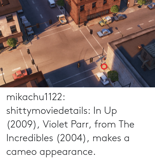 key: mikachu1122:  shittymoviedetails:  In Up (2009), Violet Parr, from The Incredibles (2004), makes a cameo appearance.