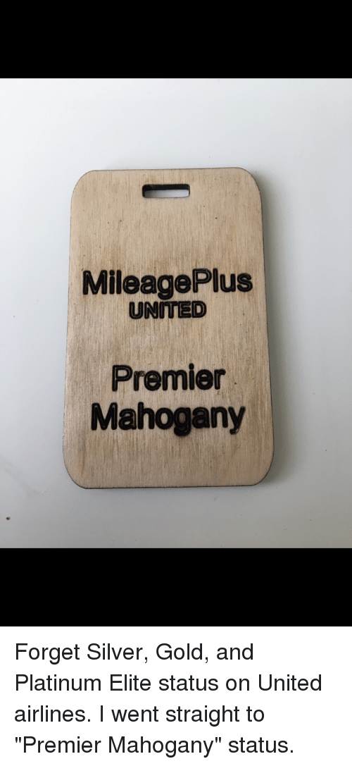Funny, Silver, and United: MileagePlus  UNITED  Premier  Mahogany