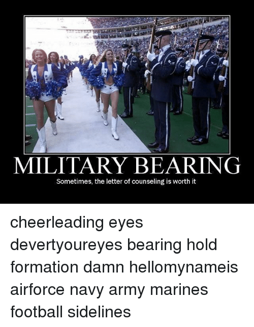 sidelines: MILITARY BEARING  Sometimes, the letter of counseling is worth it cheerleading eyes devertyoureyes bearing hold formation damn hellomynameis airforce navy army marines football sidelines