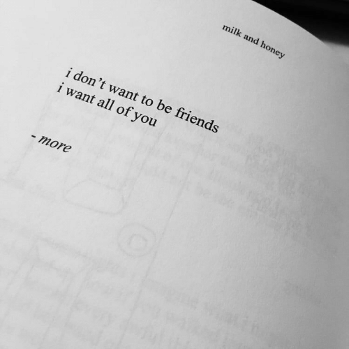 Friends, Honey, and Milk: milk and honey  i don't want to be friends  i want all of you  more