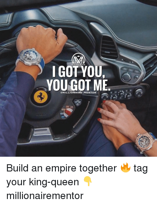 empirical: MILLIONAIREMENTOR  I GOT YOU,  YOU GOT ME  @MILLIONAIRE MENTOR Build an empire together 🔥 tag your king-queen 👇 millionairementor