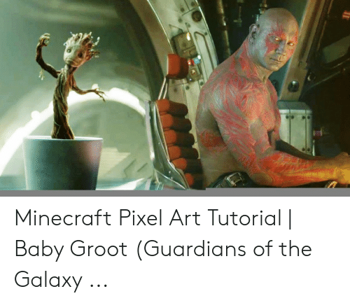 Minecraft Pixel Art Tutorial Baby Groot Guardians Of The